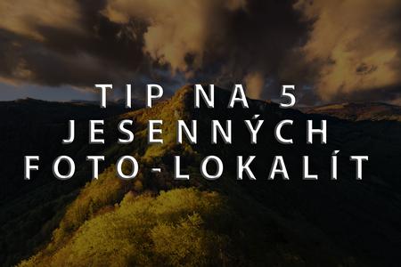 TIP NA 5 JESENNÝCH FOTO-LOKALÍT