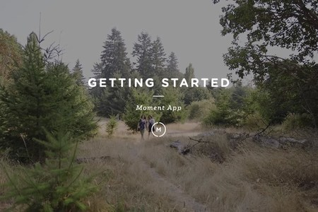 Moment: Getting Started With The Moment iPhone App