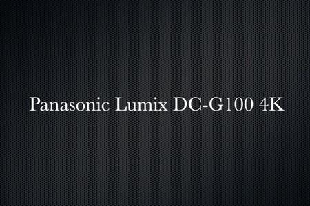 Panasonic Lumix DC-G100 4K