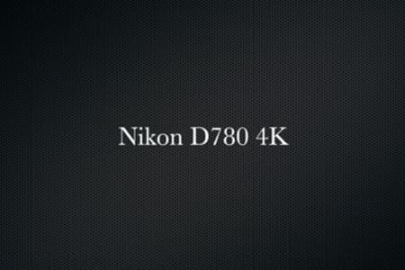 Nikon D780 4K