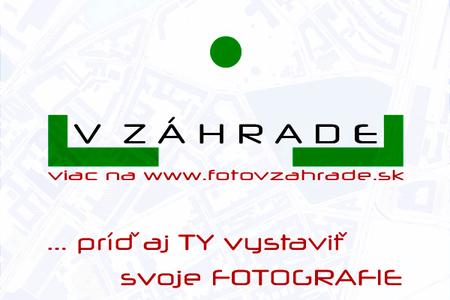 FOTO v ZÁHRADE 2014 - príď aj TY vystaviť svoje fotografie!