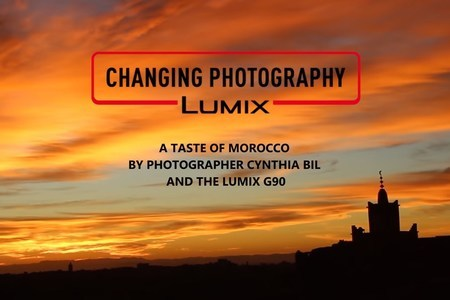 Unforgettable moments with LUMIX G90 and Cynthia Bil in Morocco