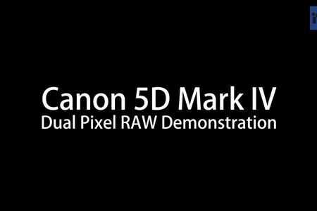 Canon 5D Mark IV Dual Pixel RAW Demonstration