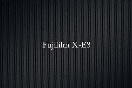 Fujifilm X-E3 4K