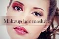 Make-up bez maskéra